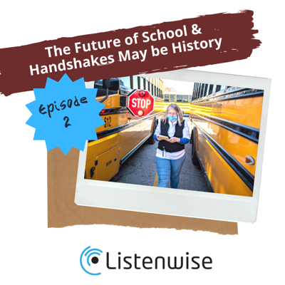 Cover art for Episode 2: The Future of School and Handshakes May be History