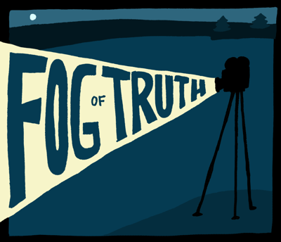 The Fog of Truth: Close-Up on Documentaries