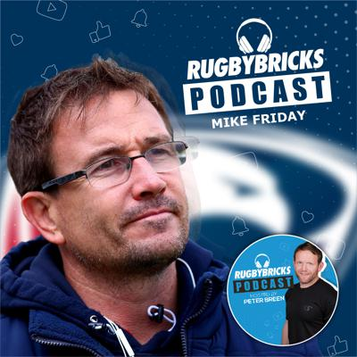 Cover art for #16: Mike Friday | The Art Of Coaching On & Off The Pitch & A Rugby Sevens Masterclass