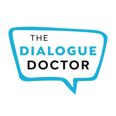 The Dialogue Doctor Podcast
