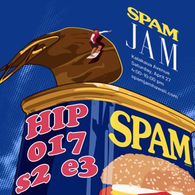 Cover art for HIP 017  s2e3 Spam Jam
