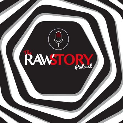 The Raw Story Podcast