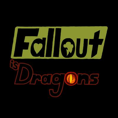 Fallout is Dragons