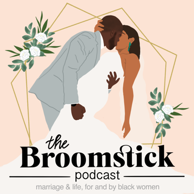 The Broomstick Podcast brings together black women in planning great weddings, cultivating happy marriages, and living their best lives -- all while keeping it real, sharing our stories, and having a little fun.