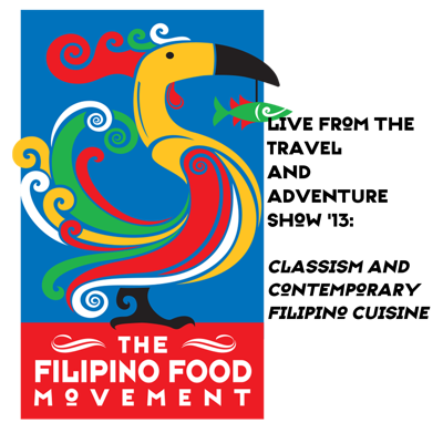 Cover art for Live from the Travel and Adventure Show: Classism and Contemporary Filipino Cuisine