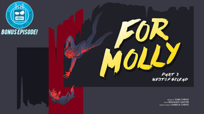 Cover art for BONUS EPISODE: For Molly Chapter 3 with guest host Izzy!
