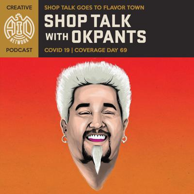 Cover art for Shop Talk Goes To Flavor Town with OKpants