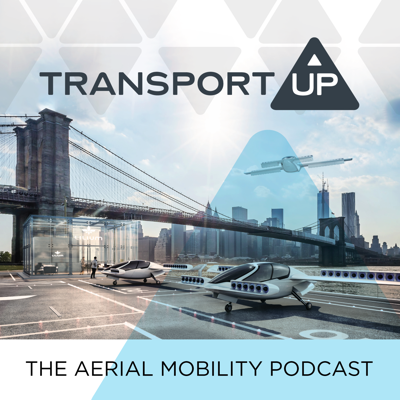 The Aerial Mobility Podcast, by TransportUP