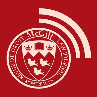 Under volume 57, the McGill Law Journal became the first Canadian legal journal to launch a significant podcast series. The goal was to increase the Journal's online presence by providing a forum in which to discuss important legal questions, while connecting with our audience in a deeper way. Please email journal.law@mcgill.ca if you have any questions or suggestions regarding our Podcast series.
