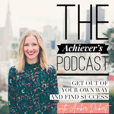 The Achievers Podcast: Get out of your own way and find success