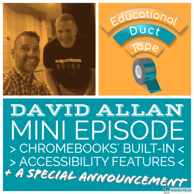 Cover art for Mini011 - David Allan - Chromebook Accessibility Features + a Special Announcement