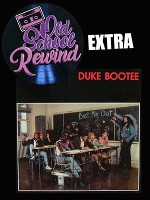 Cover art for Old School Rewind Extra-Duke Bootee