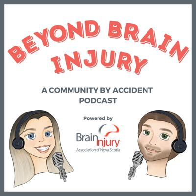 Beyond Brain Injury - A Community By Accident Podcast