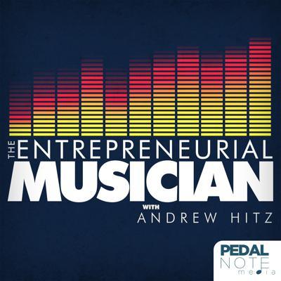 The Entrepreneurial Musician with Andrew Hitz