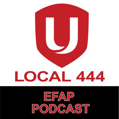 Unifor Local 444 EFAP Committee Podcast