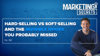 Cover art for Hard-Selling vs Soft-Selling and the Invisible Hooks You Probably Missed