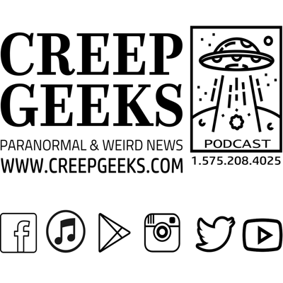 CreepGeeks Paranormal and Weird News Podcast