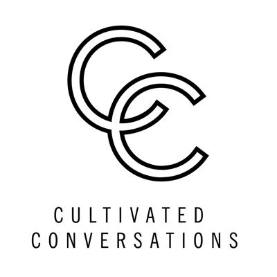 Cultivated Conversations