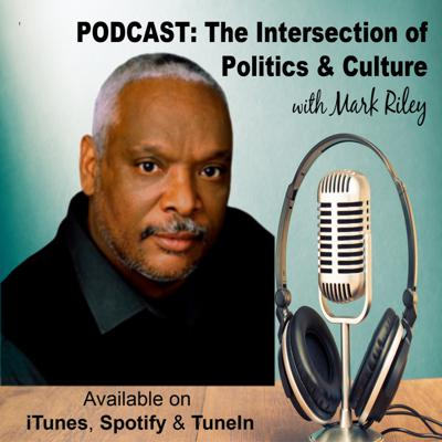 Mark Riley: The Intersection of Politics and Culture