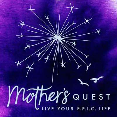 Mother's Quest Podcast
