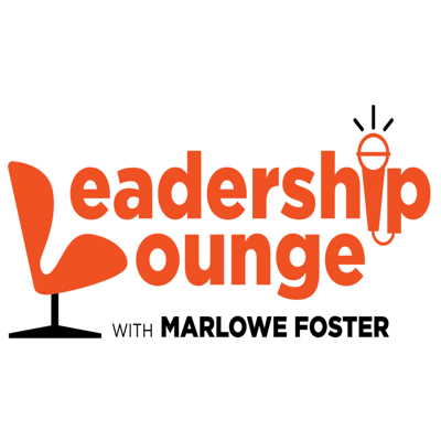 Leadership Lounge with Marlowe Foster