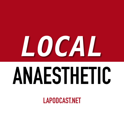 Local Anaesthetic Podcast (LAPodcast)