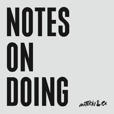 Notes on Doing