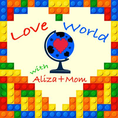 Love World with Aliza and Mom