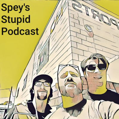 Spey's Stupid Podcast, which is quite often about the sport of wrestling.