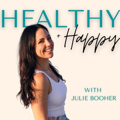 Healthy and Happy | Create a Body and Life You Love