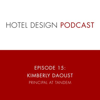 Cover art for Hotel Design Podcast #15: Kimberly Daoust