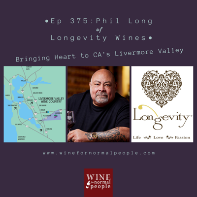 Cover art for Ep 375: Phil Long of Longevity Wines -- Bringing Heart to CA's Livermore Valley