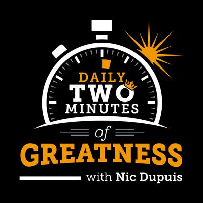 Daily Two Minutes Of Greatness
