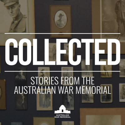 Collected: Stories from the Australian War Memorial