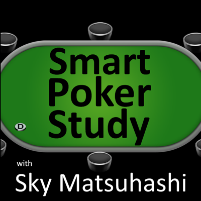 """Sky Matsuhashi discusses poker Cash games, MTT's and SNG's for all poker stakes and games like No Limit Hold'em (NLHE), Pot Limit Omaha (PLO) and Stud variations of poker.  Lots of poker strategy discussed and Q&A's with listeners.  We interview successful poker players and coaches like Alex Fitzgerald, Daniel Negreanu, Phil Ivey, Phil Helmuth, Jason Sommerville, Andrew Lichtenberger, Phil Galfond, Isaac (Ike) Haxton, Vanessa Selbst, Ed Miller, Jared Tendler, James """"Splitsuit"""" Sweeney.  This show is a lot like Thinking Poker, Grinder School.com Poker Podcast, The Official Red Chip Poker Podcast, The Mental Game of Poker Radio Show, Tournament Poker Edge, Weekly Poker Hand with Jonathan Little, Under the Gun Poker Podcast with David Tuchman, Carrot Poker, TwoPlusTwo.com Poker Cast, Pokernews Podcast and the Ante Up Poker Podcast (not so much modeled after Nerd Poker w/Brian Posehn). Smart Poker Study Podcast: Twice Weekly dedicated to making you a better poker player today than you were yesterday. Hosted by Sky Matsuhashi, poker pro & coach   Please visit us at http://www.smartpokerstudy.com"""