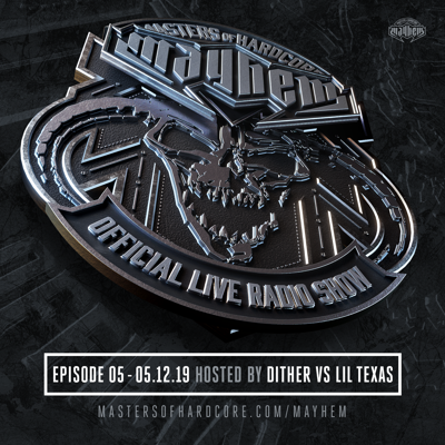 Cover art for Masters of Hardcore Mayhem - Dither vs. Lil Texas | Episode #005