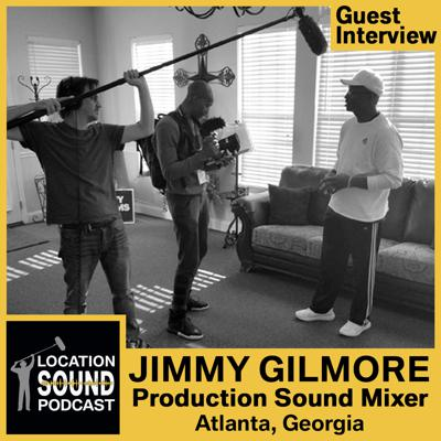 Cover art for 070 Jimmy Gilmore - Production Sound Mixer based out of Atlanta, Georgia