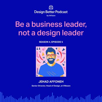 Cover art for VMWare's Jehad Affoneh: Be a business leader, not a design leader