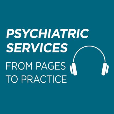 Editor Lisa Dixon, M.D., M.P.H., and Podcast Editor and Co-Host Josh Berezin, M.D., M.S., discuss key aspects of research recently published by Psychiatric Services (https://ps.psychiatryonline.org/), a journal of the American Psychiatric Association. Tune in to Psychiatric Services From Pages to Practice to learn about the latest mental health services research and why it is relevant. Topics include community-based treatment programs, collaborative care, evidence-based treatment and service delivery, criminal and social justice, policy analysis, and more.