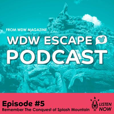 Cover art for WDW Escape 05 Remember The Conquest of Splash Mountain