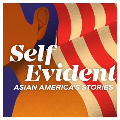 Self Evident: Asian America's Stories