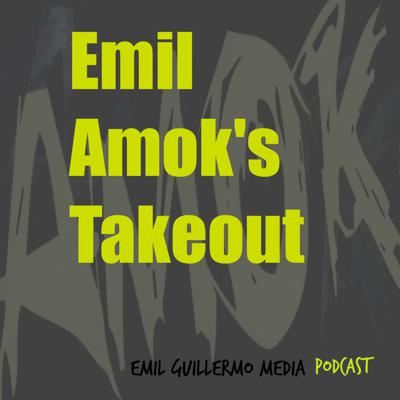 Emil Amok's Takeout from Emil Guillermo Media