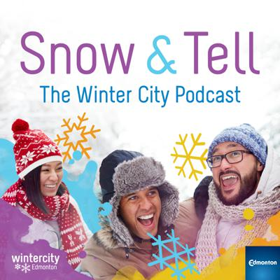 Snow and Tell - The Winter City Podcast