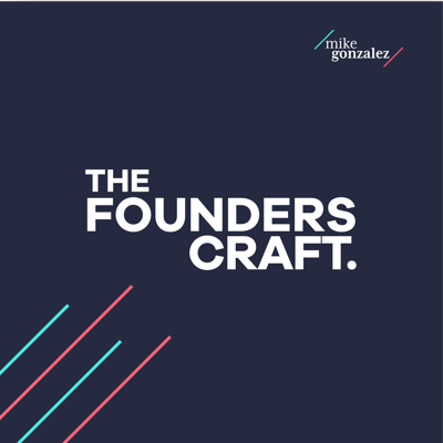 Founders Craft with Mike Gonzalez