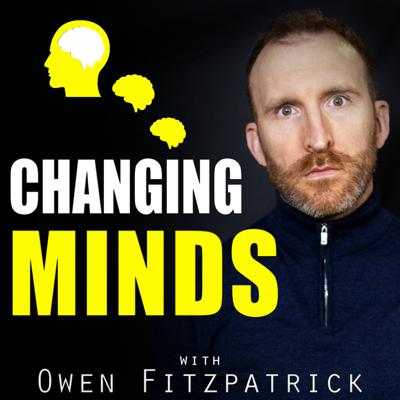 Changing Minds is a psychological podcast by Owen Fitzpatrick that reveals the insights and science behind why we do what we do, think what we think and say what we say.The idea is to help you to change how you think and learn to influence others so that you can be at your best more of the time.