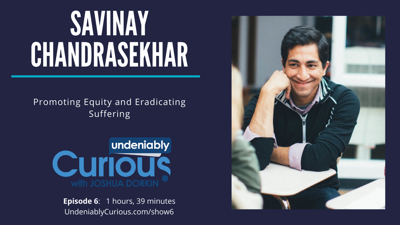 Cover art for 6: Promoting Equity and Eradicating Suffering with Savinay Chandrasekhar