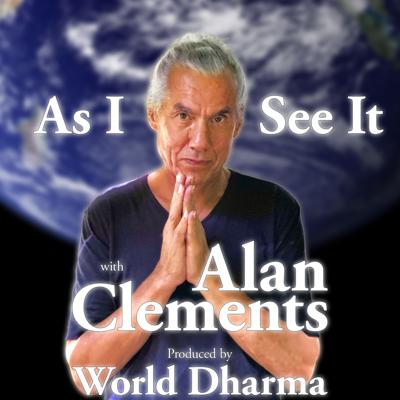 As I See It with Alan Clements
