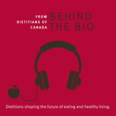 Behind the Bio: From Dietitians of Canada