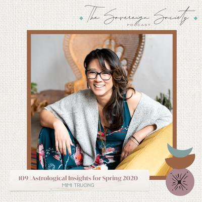 Cover art for 109 | Astrological Insights for Spring / Fall 2020 | Mimi Truong
