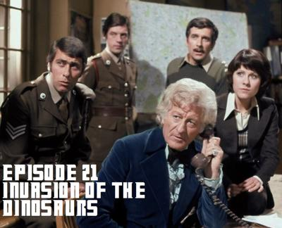 Cover art for Episode 21 - Invasion of the Dinosaurs